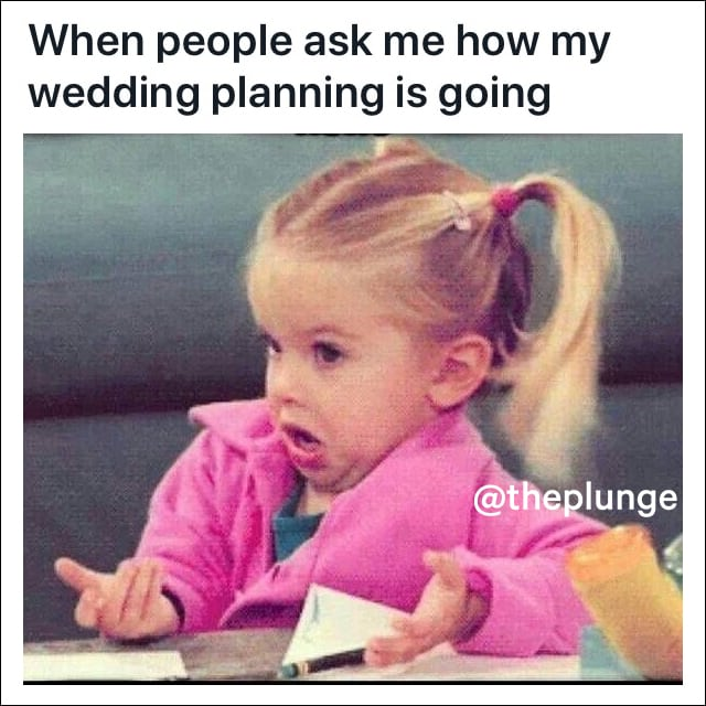 wedding planning timeline a funny girl making a face when asked about the plan