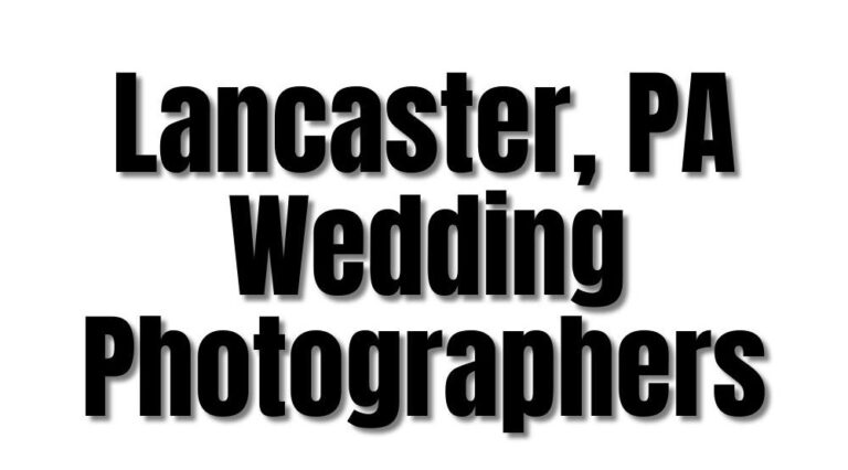 77 Best Lancaster PA Wedding Photographers (2021)