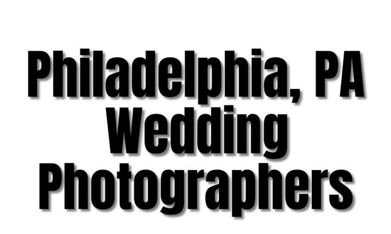 87 Best Philadelphia Wedding Photographers in PA (2021)