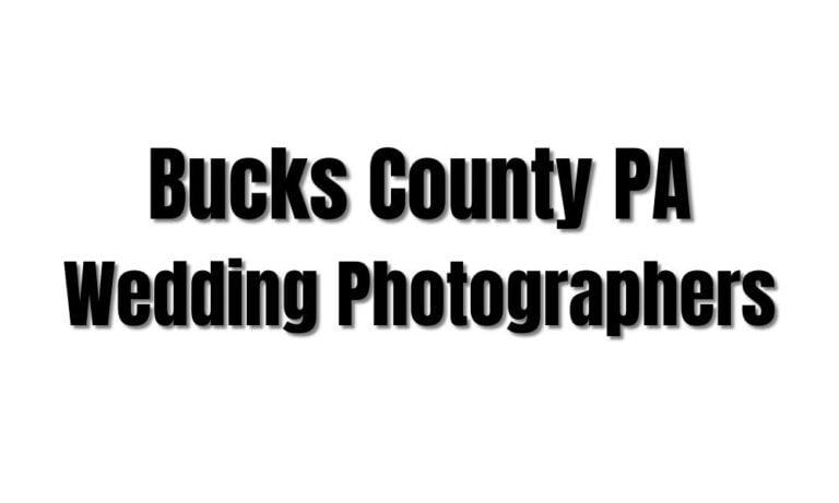 79 Best Wedding Photographers in Bucks County PA Doylestown